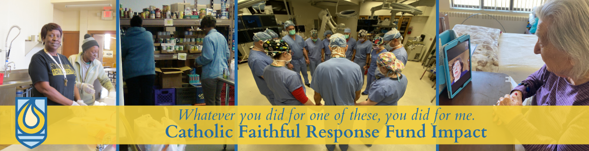 Catholic Faithful Response Fund: Our Collaborative Impact